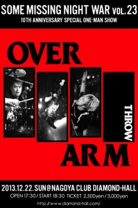 "2013.12.22 OVER ARM THROW presents… ""Some Missing Night War vol.23"" 名古屋DIAMOND HALL ワンマン"